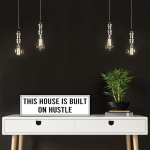 ES-THIS-HOUSE-IS-BUILT-ON-HUSTLE-2